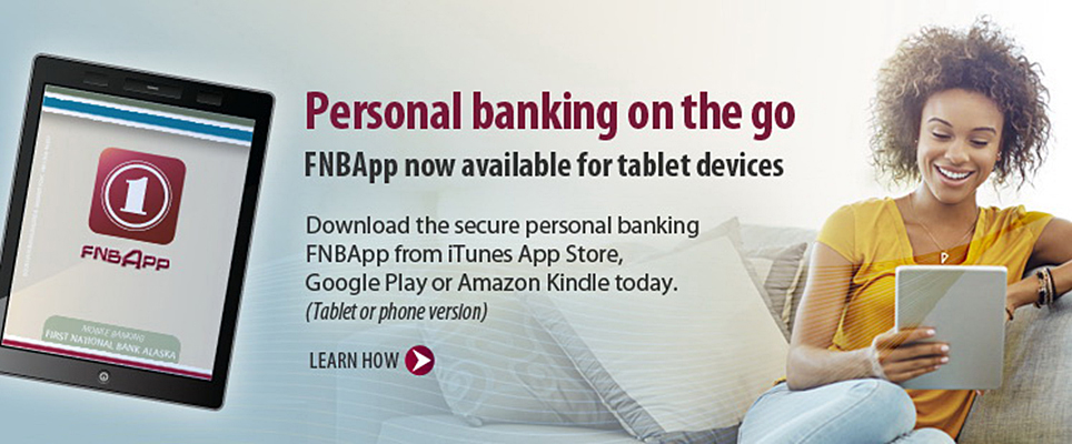 Personal Banking on the Go - FNBApp now available for tablet devices.