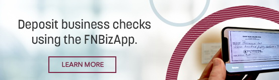 Deposit business checks using the FNBizApp. Click to Learn More!